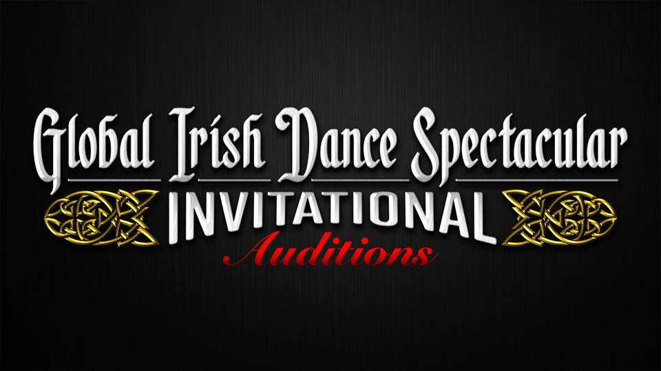 Global Irish Dance Spectacular Auditions